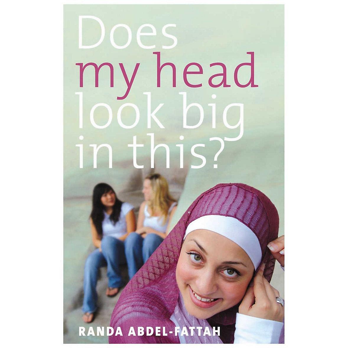 Does my head look big in this? - Randa Abdel Fattah
