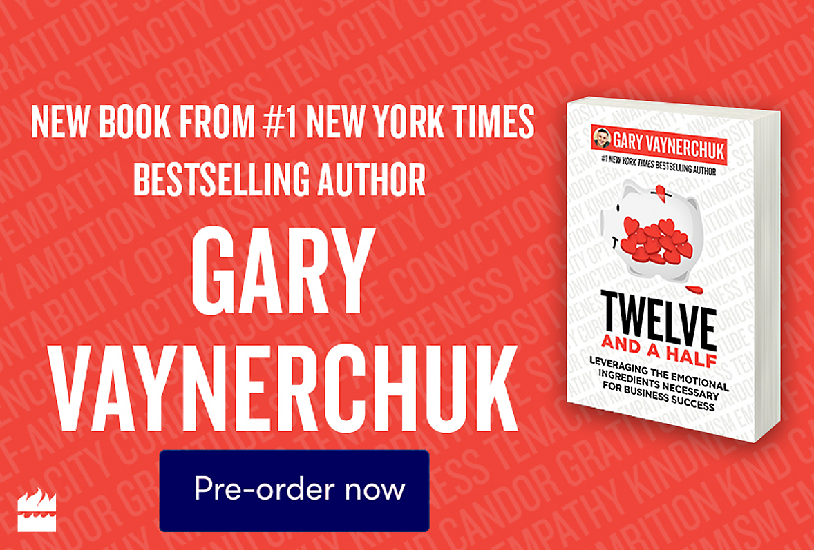 Pre-order the #1 New Yorl Times Best Selling Twelve And A Half by Gary Vaynerchuk