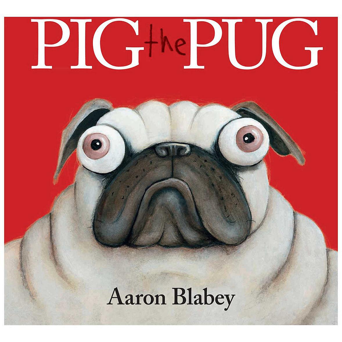 Pig the Pug - Aaron Blabey