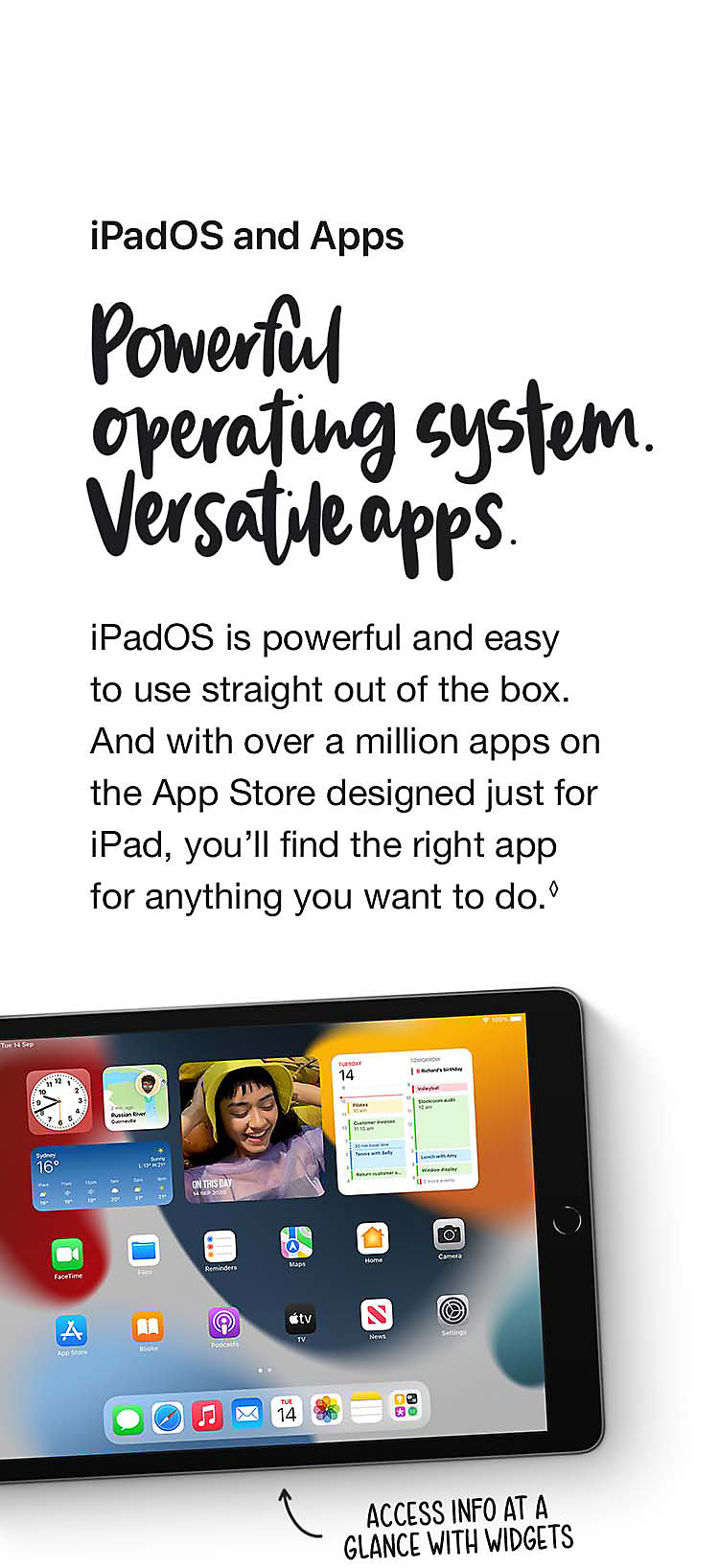 Powerful operating system. Versatile apps.