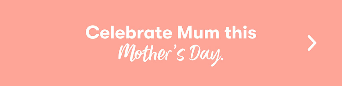 Shop Mothers Day Sunday 9th May