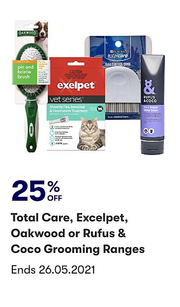 25% off Total Care, Exelpet, Oakwood or Rufus & Coco Grooming Ranges