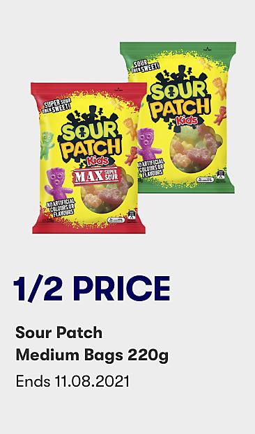 1/2 price Sour Patch medium bags 220g
