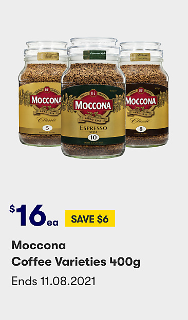 $16 save $6 Moccona coffee varieties 400g