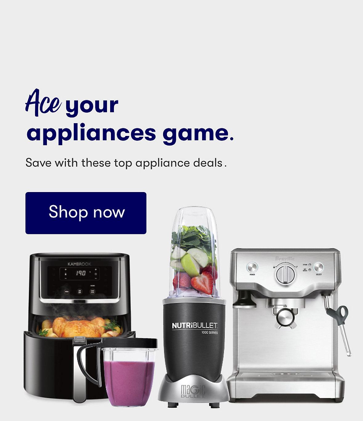 Ace your appliances game shop top appliance deals