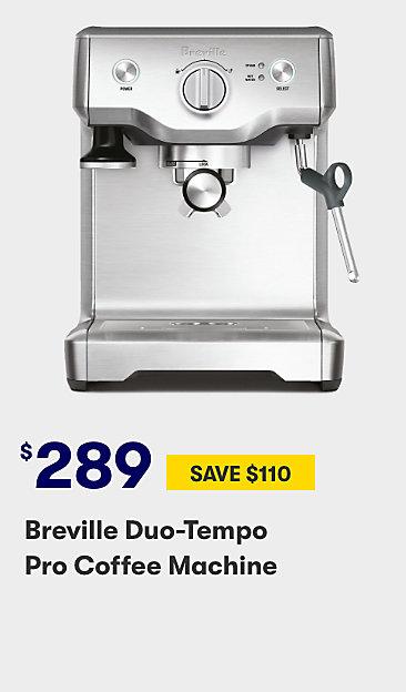 $289 Breville Duo Tempo Pro Coffee Machine