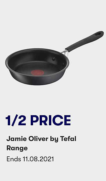 1/2 price Jamie Oliver by Tefal range