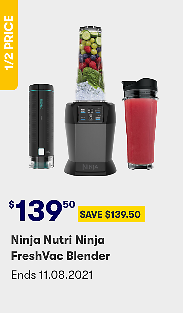 $139.50 Save $139.50 Ninja Nutri Ninja Freshvac Blender
