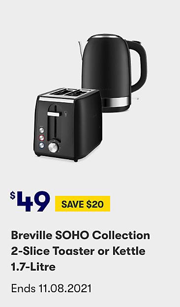 $49 Breville SOHO collection 2 slice toaster or kettle 1.7 litre