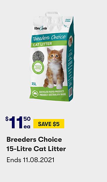 $11.50 Save $5 Breeders Choice 15 Litre Cat Litter