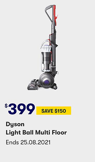$399 save $150 Dyson Light Ball Multi Floor