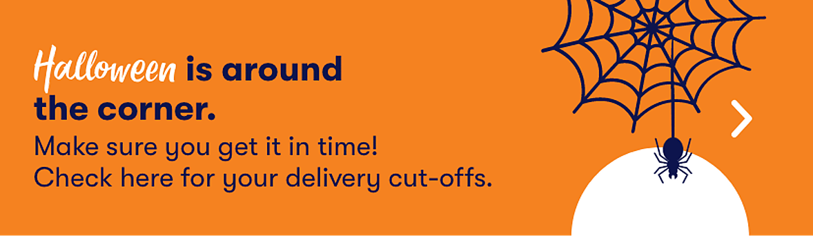 Halloween is around the corner, click here for delivery cut off dates