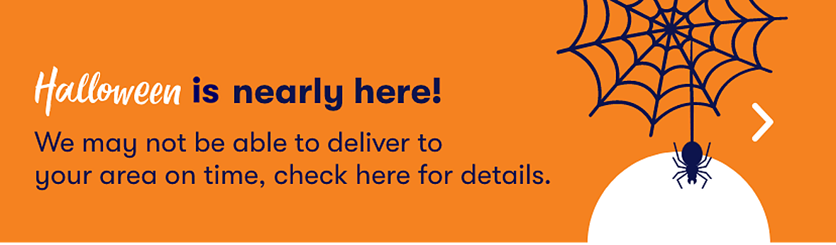 Halloween is nearly here, click here for delivery cut off dates