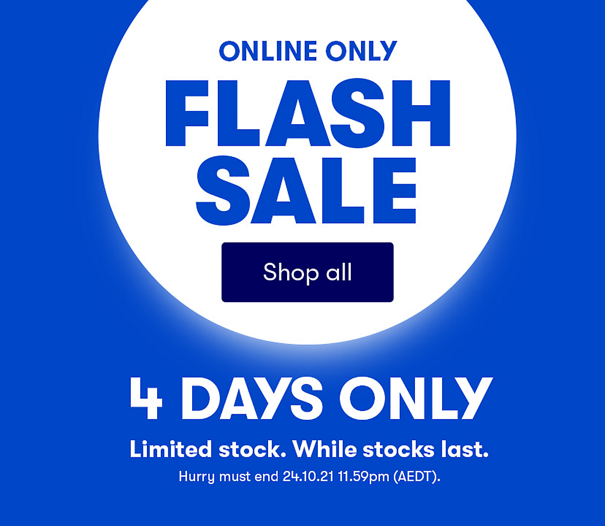 Online only flash sale. Hurry Ends 24/10/2021